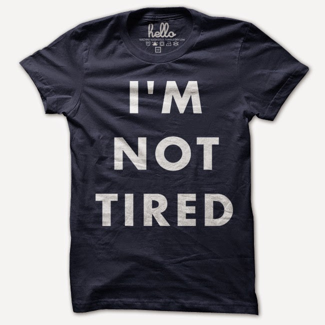 but im not tired It's truly a bizarre pattern of dead tired mornings, walking around like a jet-lagged  zombie,  but starting your own business is certainly not for everyone.
