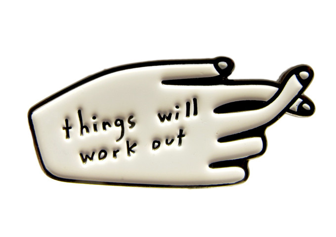 Things Will Work Out pin< width=