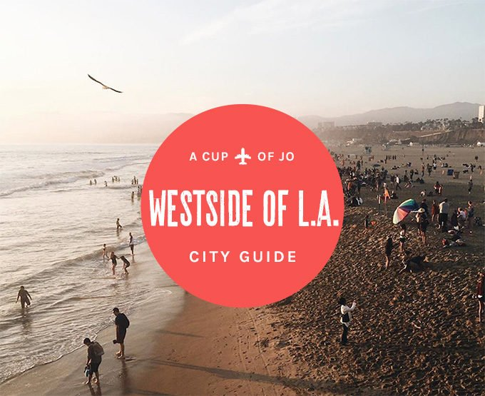 City Guide: Westside Los Angeles