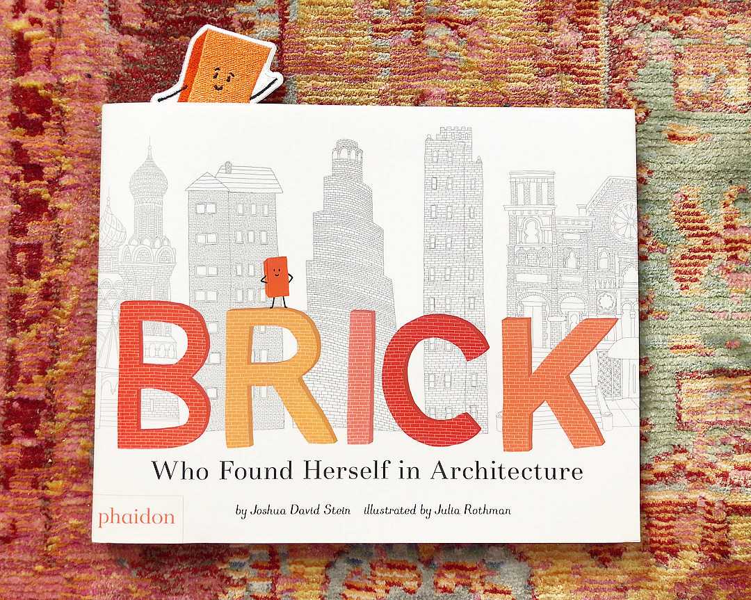 Brick by Joshua David Stein and Julia Rothman