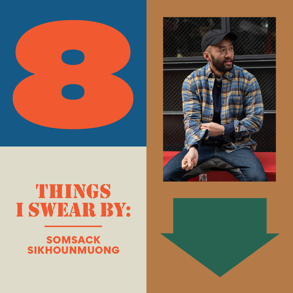 8 Things Somsack Sikhounmuong Swears By