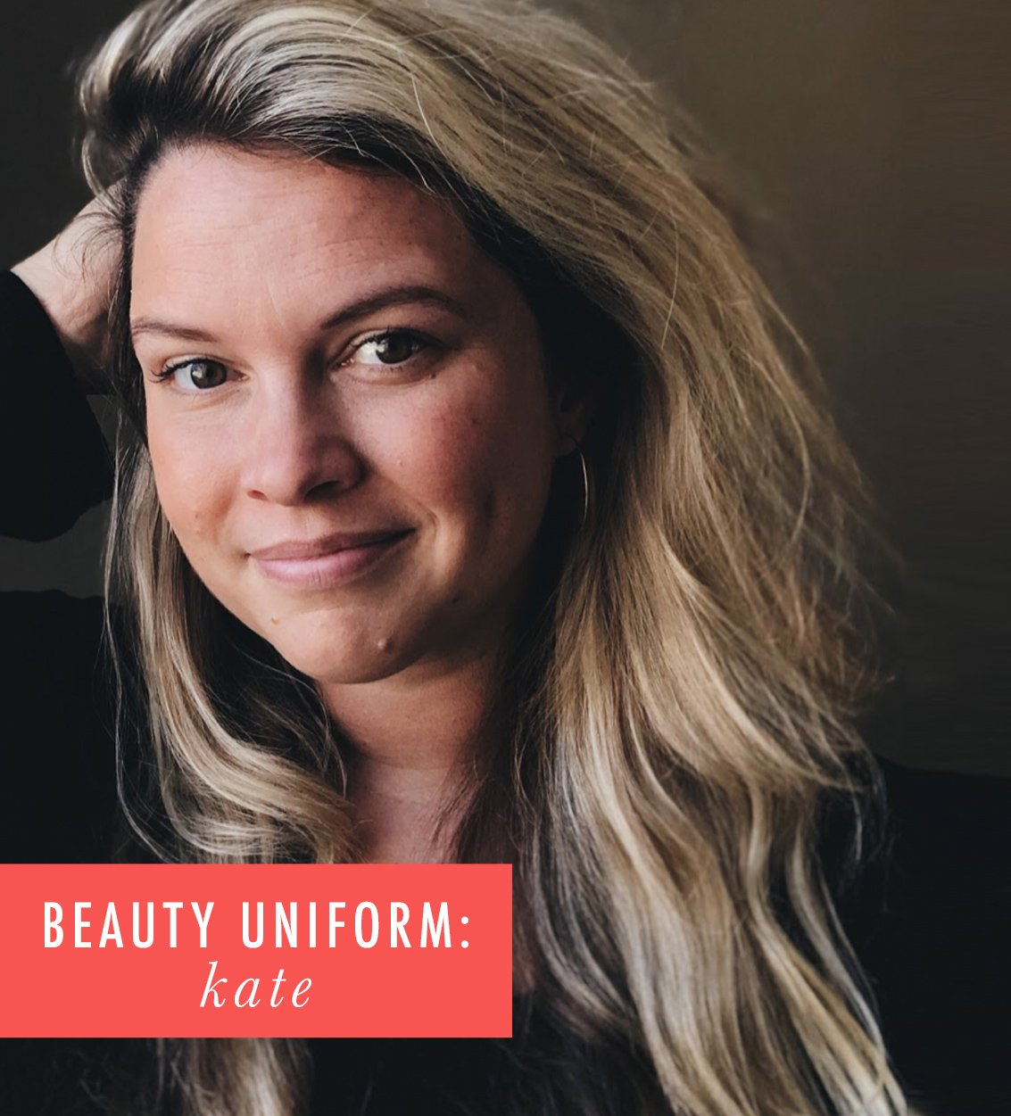 My Beauty Uniform: Kate Baer